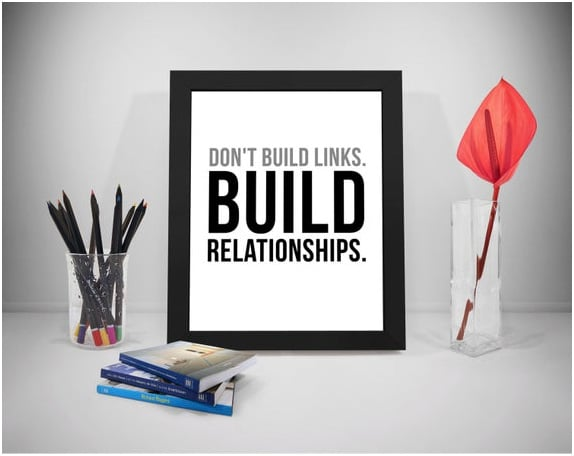 Dont build links but built relationships in Digital marketing